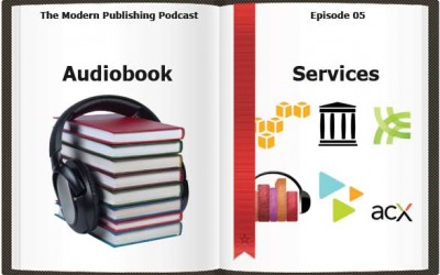 Episode 5: The Best Audiobook Distribution Services