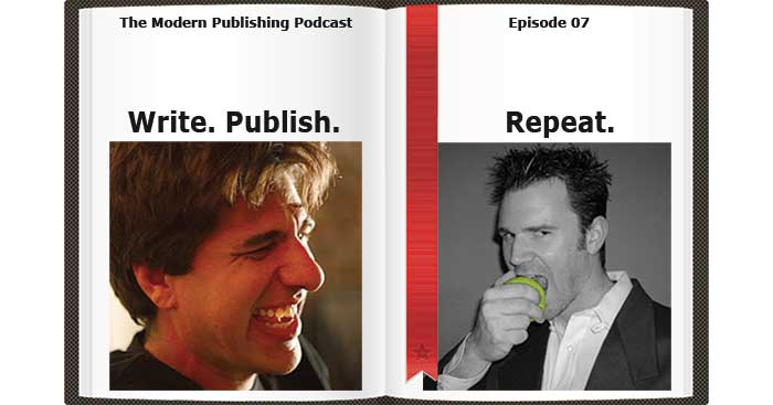 Episode 7: Write, Publish, Repeat with Sean Platt & Johnny B. Truant